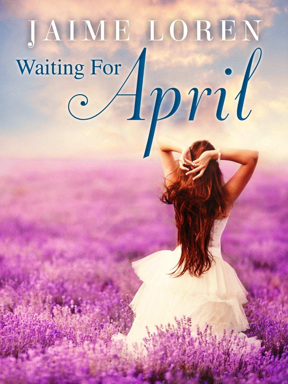 WAITING FOR APRIL by Jaime Loren!