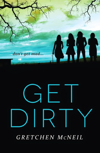 GET DIRTY by Gretchen McNeil