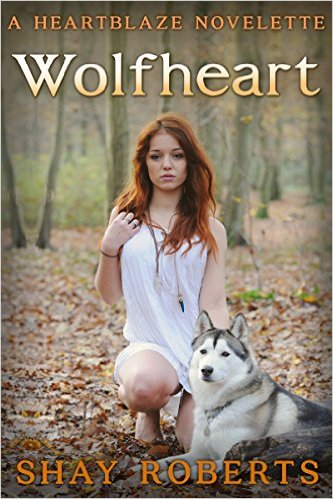 WOLFHEART By Shay Roberts
