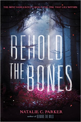 BEHOLD THE BONES By Natalie C. Parker