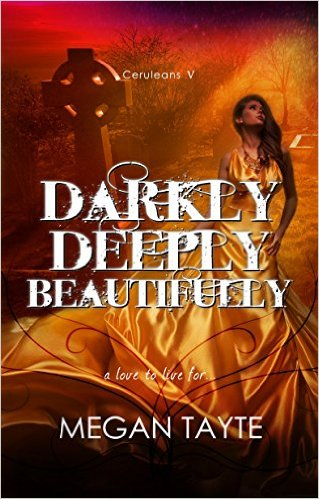 DARKLY, DEEPLY, BEAUTIFULLY By Megan Tayte