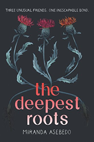 THE DEEPEST ROOTS By Miranda Asebedo